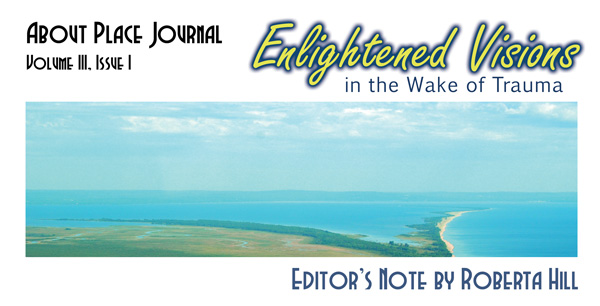 III.I. Enlightened Visions in the Wake of Trama; Editor's Note by Roberta Hill
