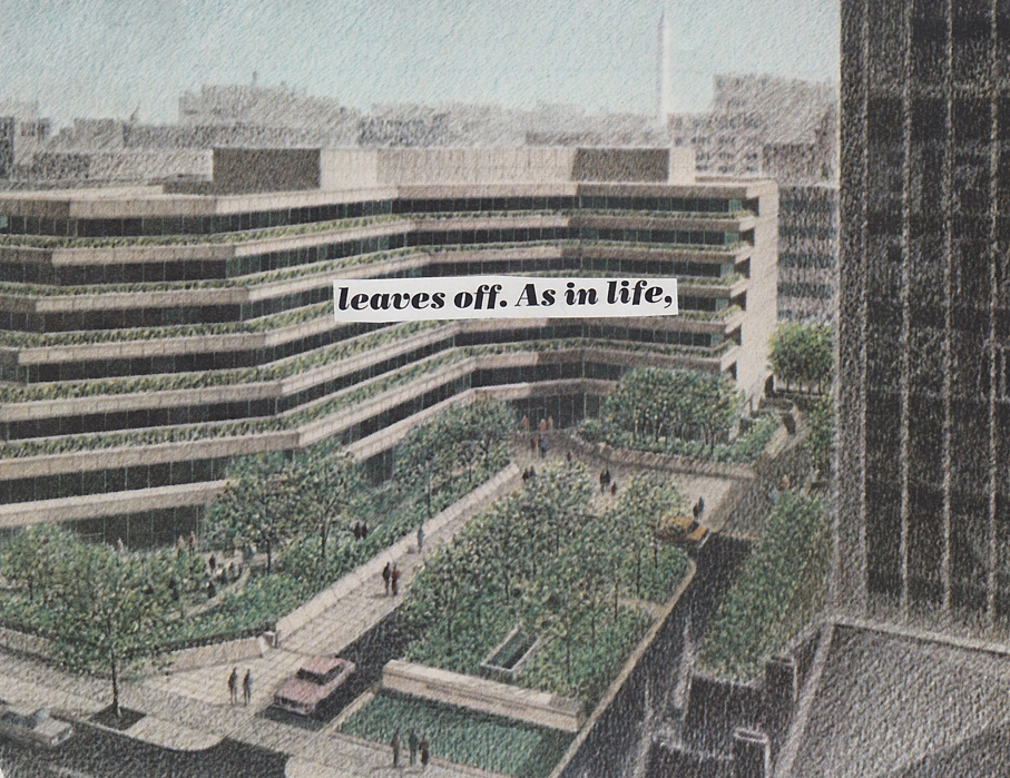 drawings of green rooftops with found text 'leaves off. As in life,'