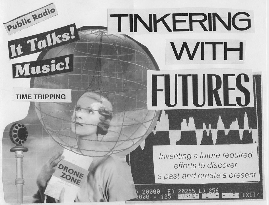"zine newsprint collage with a retro woman and pasted text including ""Tinkering with futures"""