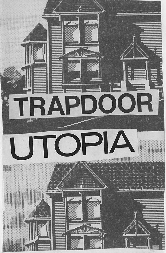 "zine page printed on newsprint with a pixelated image of a home and pasted text ""Trapdoor Utopia"""