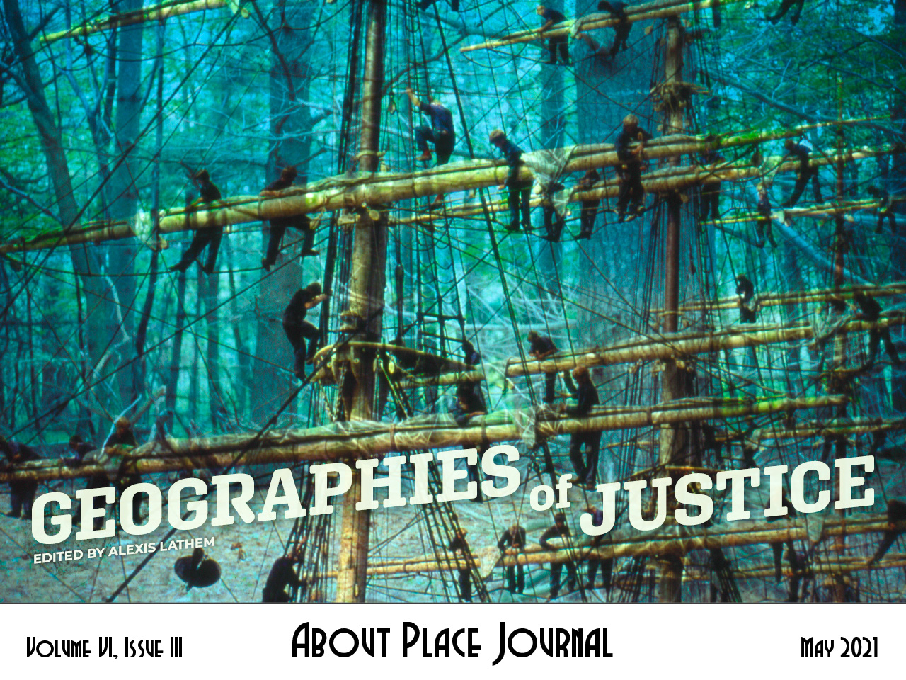 Geographies of Justice cover - Volume VI, Issue III, May 2021 - About Place Journal