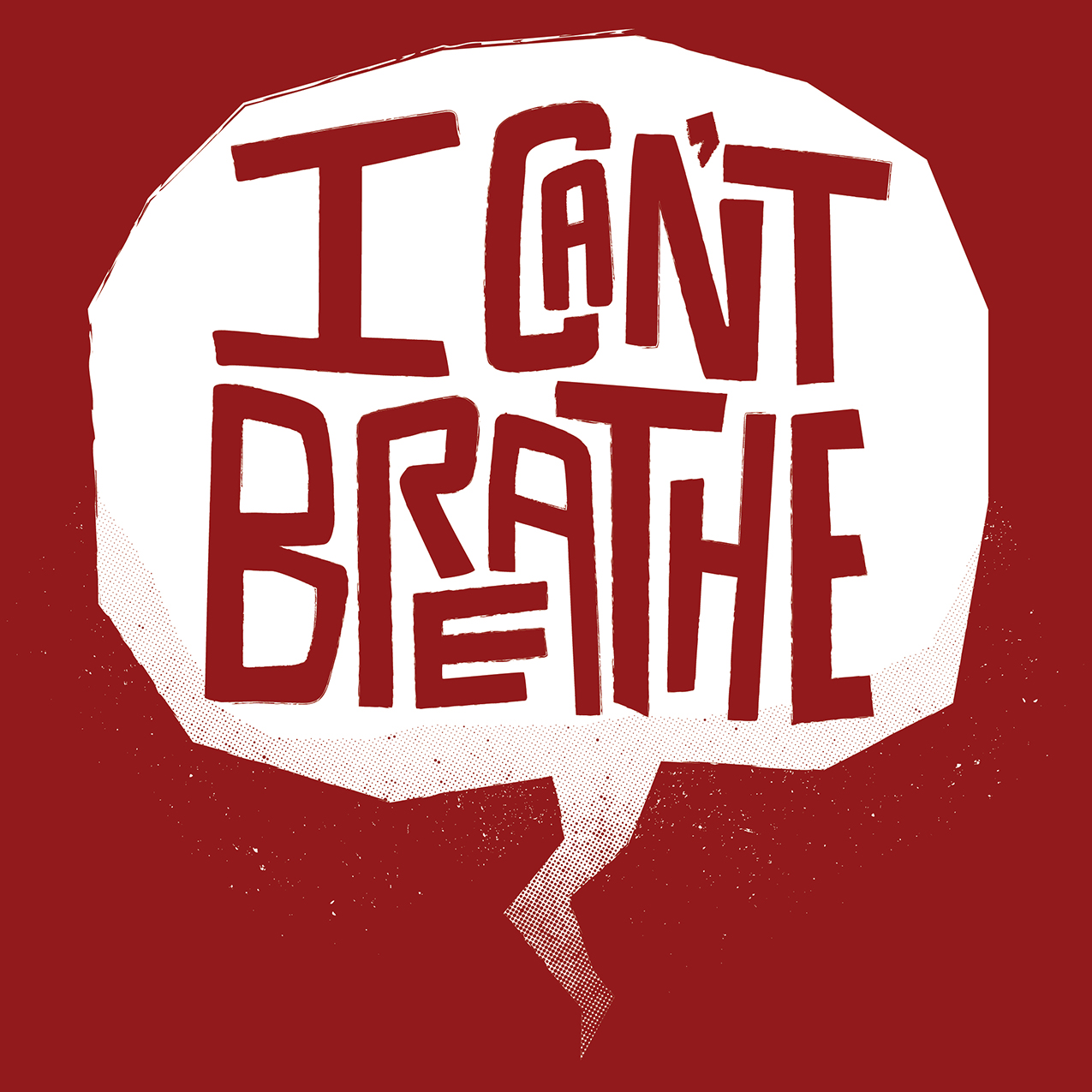 "blood red graphic with handdrawn type in a speech bubble ""I can't breathe"""