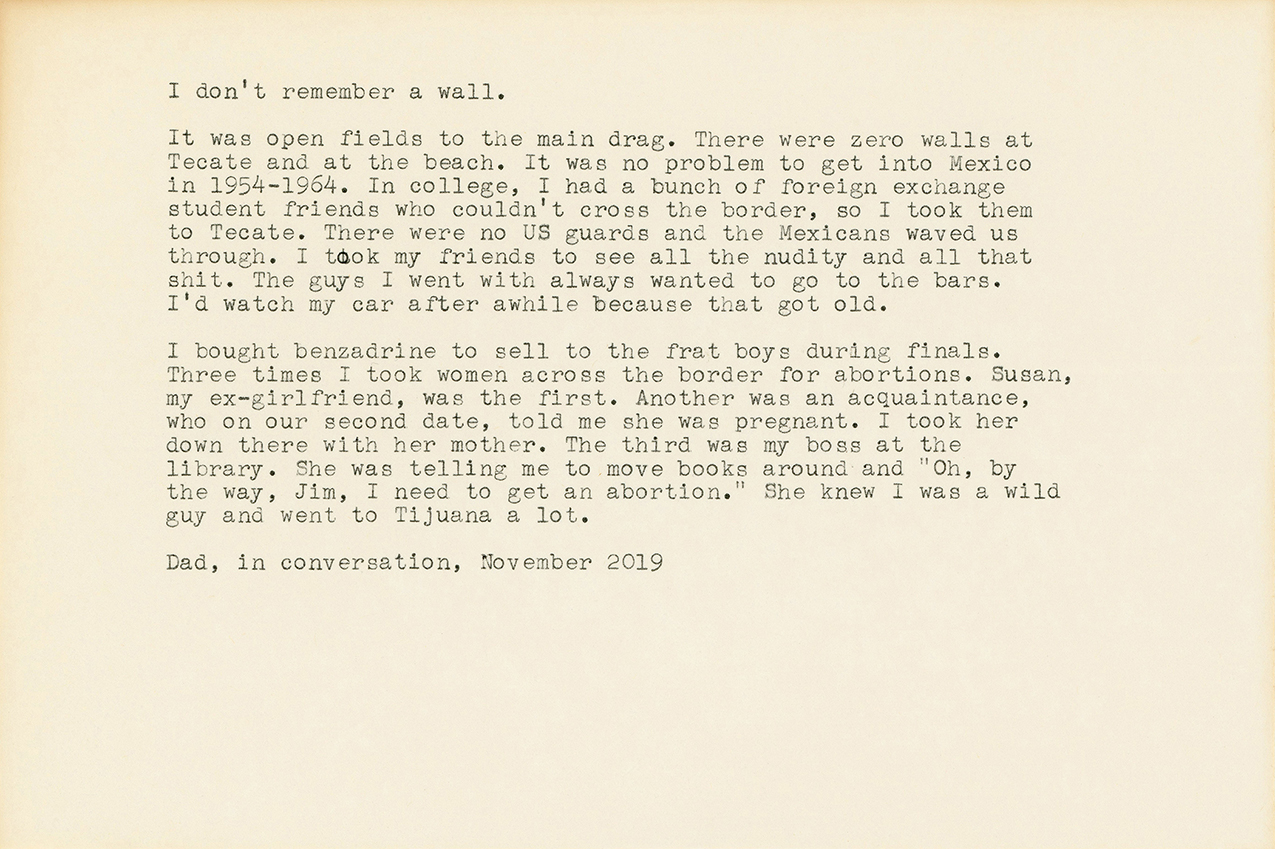 """Dad, in conversation"" a note typed on yellowed paper about the lack of a wall at the border between the US and Mexico in the 1950s and 1960s, and taking women over the border for abortions"