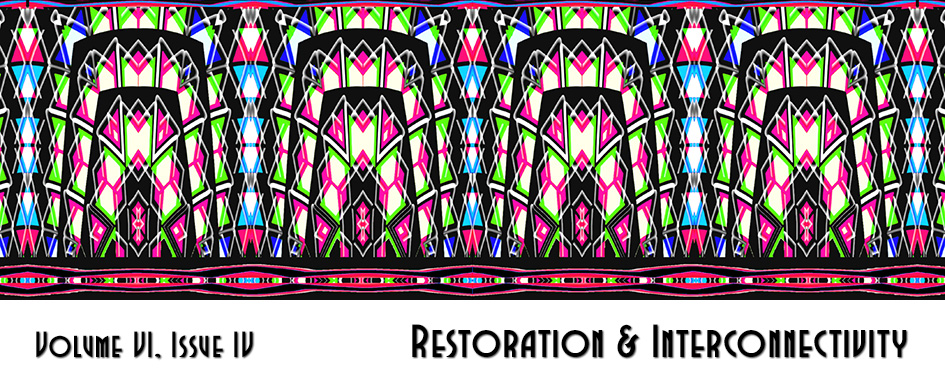 Volume VI Issue IV: Restoration & Interconnectivity header